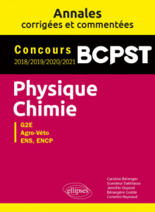 Physique-Chimie. BCPST. Annales corrigées et commentées. Concours 2018/2019/2020/2021