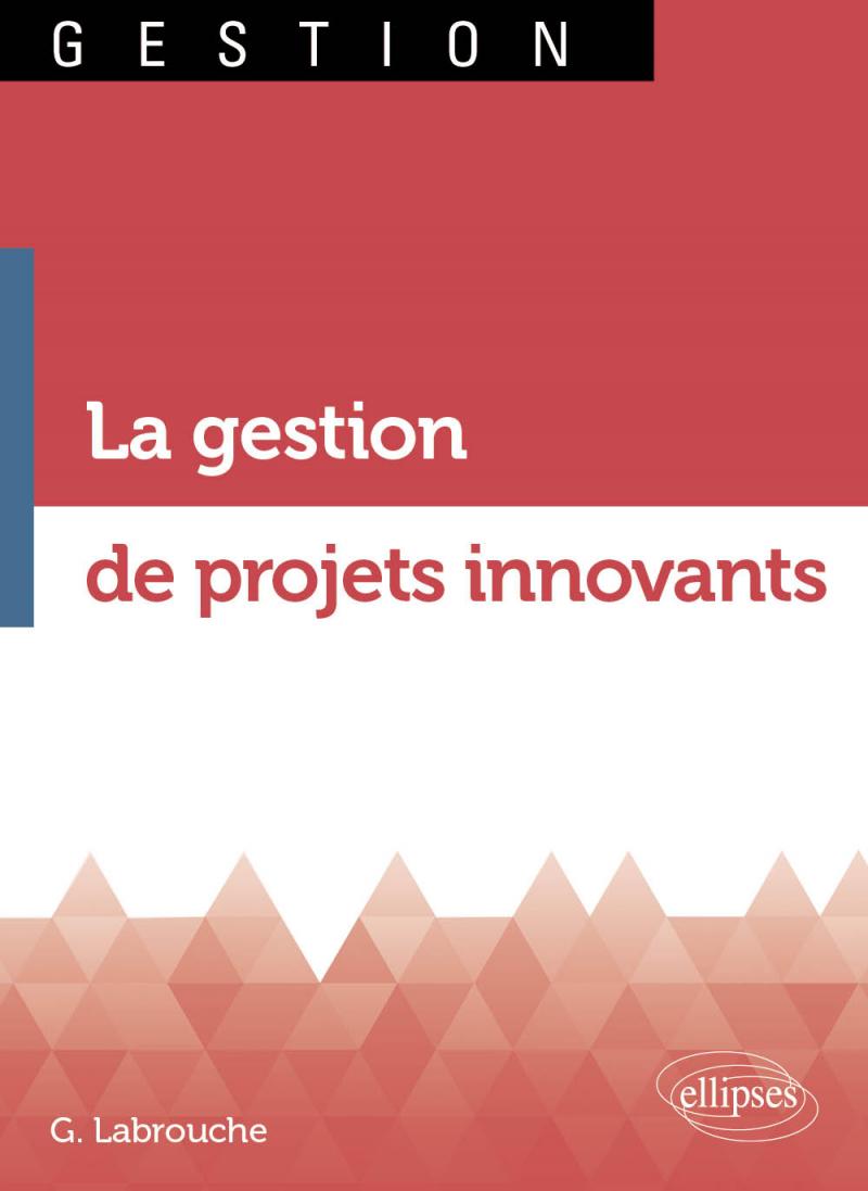 La gestion de projets innovants