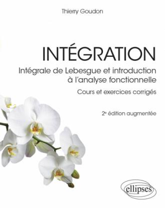 Intégration - Intégrale de Lebesgue et introduction à l'analyse fonctionnelle - 2e édition
