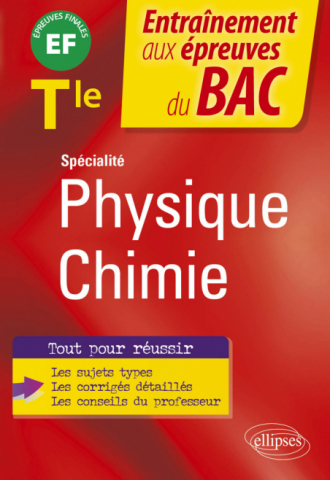 Spécialité Physique-chimie - Terminale - EF épreuves finales Bac