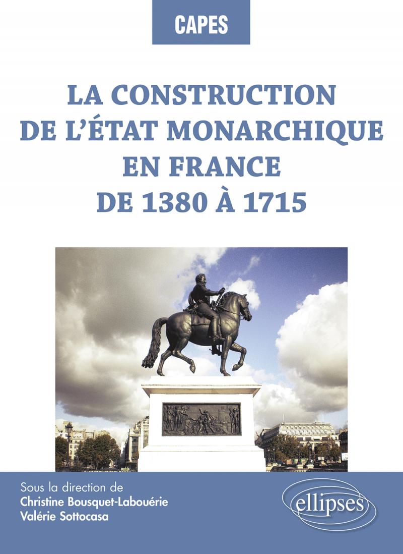 La construction de l'État monarchique en France de 1380 à 1715