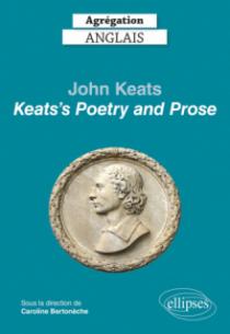 """Agrégation anglais 2022. John Keats. """"Keats's Poetry and Prose"""""""