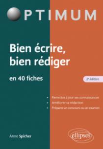 Bien écrire - Bien rédiger en 40 fiches - 2e édition