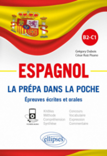 Espagnol. La prépa dans la poche. Épreuves écrites et orales. B2-C1