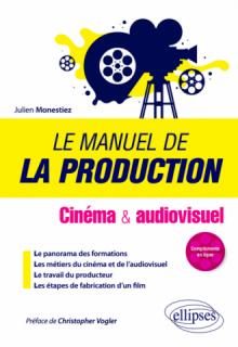 Le manuel de la production - Cinéma et audiovisuel