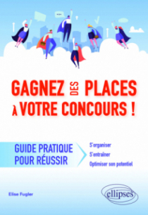 Gagnez des places à votre concours - Guide pratique pour réussir