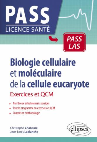 Biologie cellulaire et moléculaire de la cellule eucaryote - Exercices et QCM