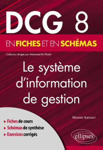 DCG 8 - Le système d'information de gestion en fiches et en schémas