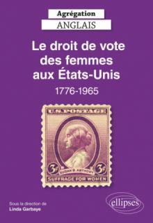 Agrégation Anglais 2022. Le droit de vote des femmes aux Etats-Unis, 1776-1965