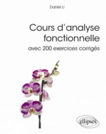 Cours d'analyse fonctionnelle avec 200 exercices corrigés