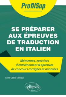 Se préparer aux épreuves de traduction en italien - Mémentos, exercices et épreuves de concours