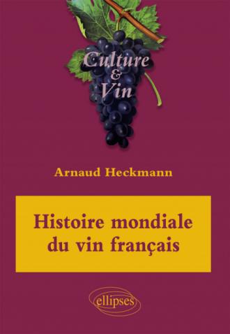 Histoire mondiale du vin français