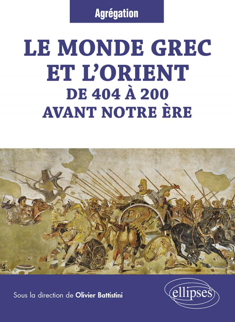 Le monde grec et l'Orient de 404 à 200 avant notre ère
