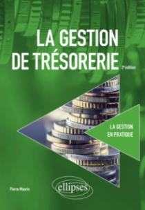 La gestion de trésorerie - 2e édition