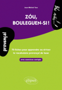 Zóu, bouleguen-si ! 70 fiches avec exercices pour apprendre ou réviser le vocabulaire provençal de base
