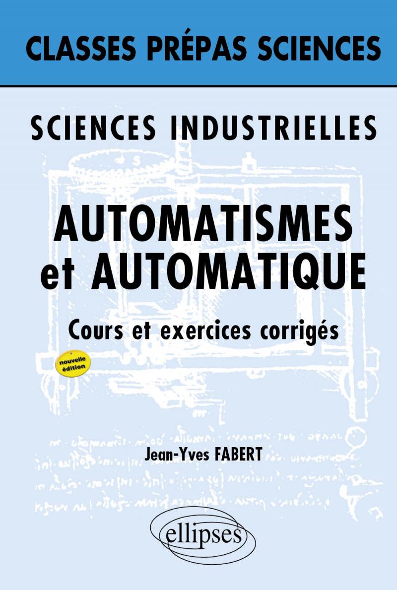 Sciences industrielles - Automatisme et Automatique - 2e édition