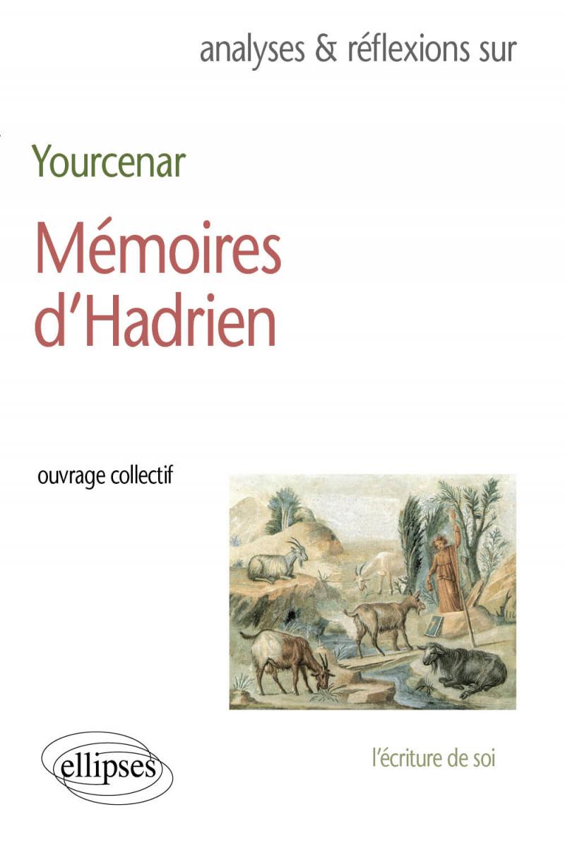 Yourcenar, Mémoires d'Hadrien