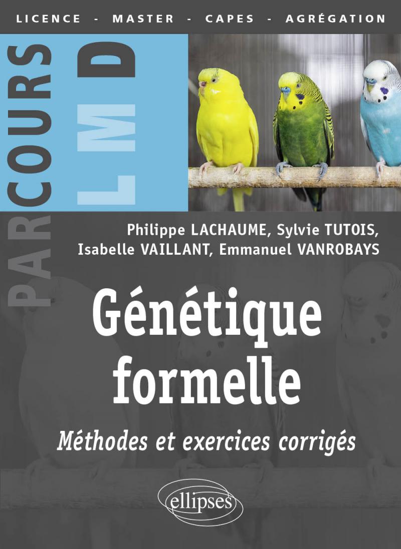 Génétique formelle : méthodes et exercices corrigés