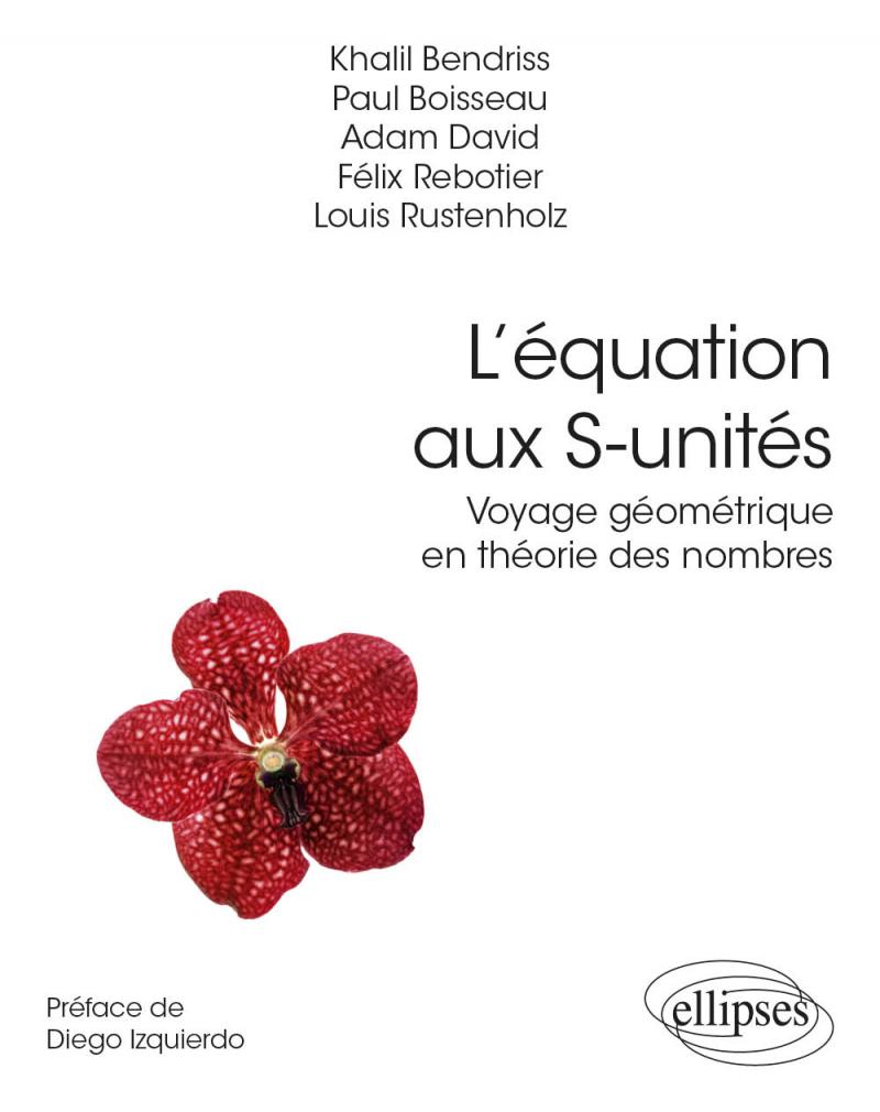 L'équation aux S-unités - Voyage géométrique en théorie des nombres