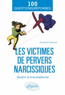 Les victimes de pervers narcissiques - Guérir le traumatisme