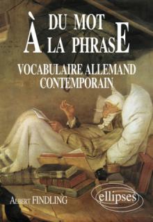 Du mot à la phrase - Vocabulaire allemand contemporain