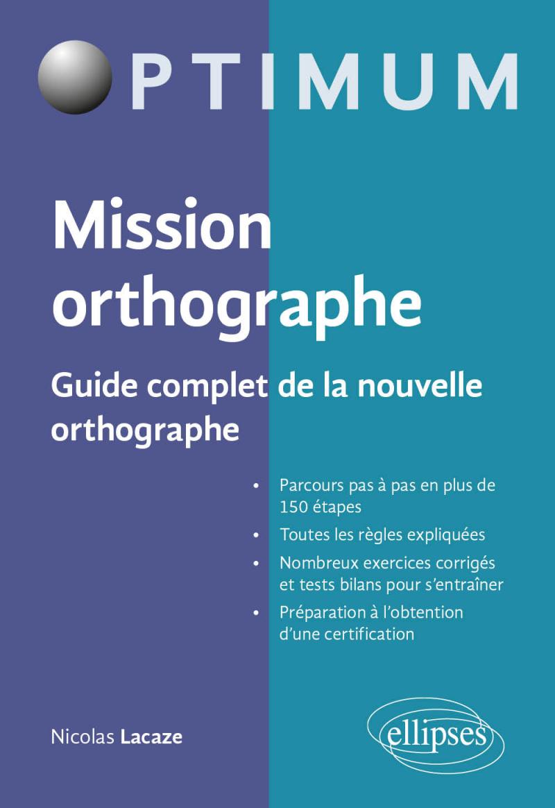 Mission orthographe - Guide complet de la nouvelle orthographe