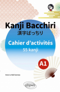 Japonais. Kanji Bacchiri. Cahier d'activités A1