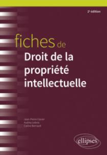 Fiches de droit de la propriété intellectuelle - 2e édition