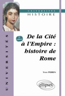 De la cité à l'Empire - Histoire de Rome - 3e édition