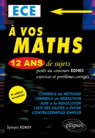 A vos maths ! 12 ans de sujets corrigés posés au concours EDHEC de 2010 à 2021 - ECE - 9e édition