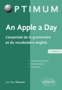 An Apple a day. L'essentiel de la grammaire et du vocabulaire anglais - 4e édition