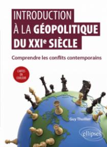 Introduction à la géopolitique du XXIe siècle - Comprendre les conflits contemporains