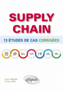 Supply chain - 13 études de cas corrigées
