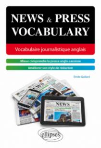 News and press vocabulary. Vocabulaire journalistique anglais [B2-C1]