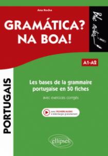 Les bases de la grammaire portugaise en 50 fiches avec exercices corrigés. A1-A2
