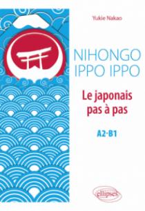 Nihongo Ippo Ippo. Le japonais pas à pas. A2-B1