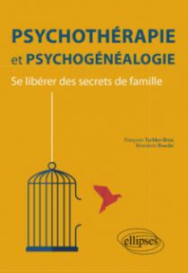 Psychothérapie et psychogénéalogie – Se libérer des secrets de famille