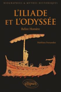 L'Iliade et l'Odyssée - Relire Homère
