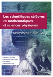 Les scientifiques célèbres en mathématiques et sciences physiques