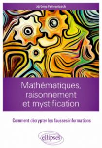 Mathématiques, raisonnement et mystification