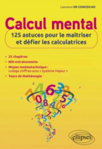 Calcul mental : 125 astuces pour le maîtriser et défier les calculatrices