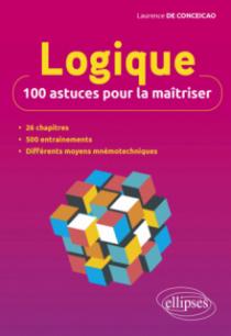 Logique : 100 astuces pour la maîtriser