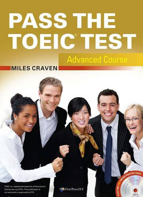 Pass the TOEIC test - Advanced Course with complete Audio Program, Answer Key and Audioscript