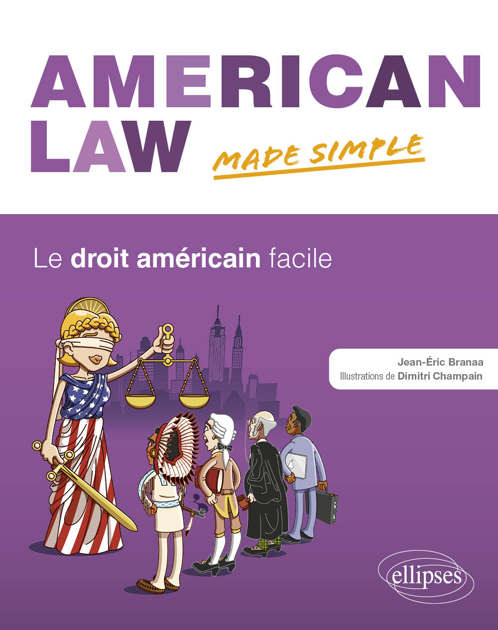 American Law Made Simple. Le droit américain facile