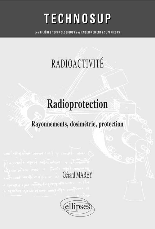 RADIOACTIVIT� - Radioprotection - Rayonnements, dosim�trie, protection (niveau B)