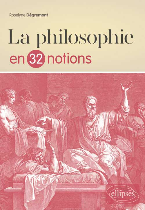 La philosophie en 32 notions