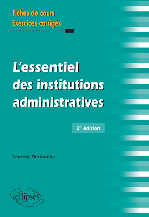 L�essentiel des institutions administratives - 2e �dition