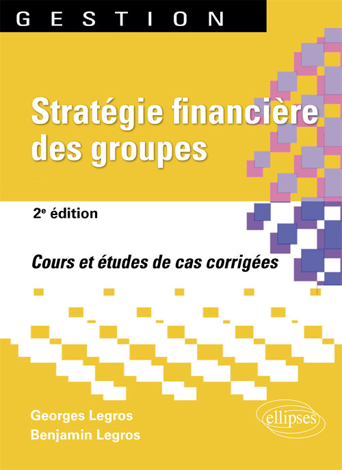 Strat�gie financi�re des groupes - 2e �dition