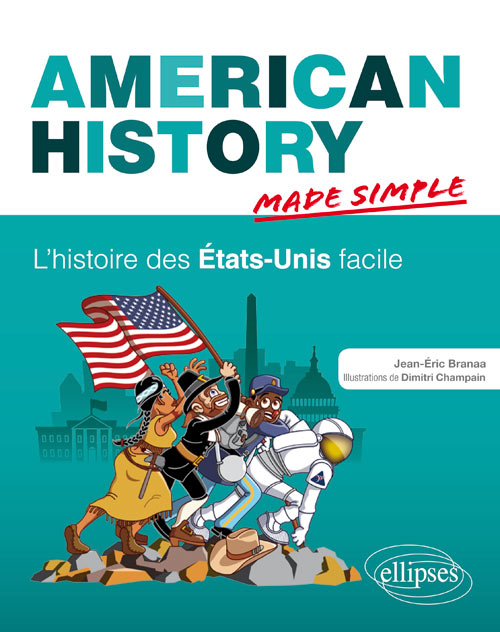 American History Made Simple. L�histoire des �tats-Unis facile