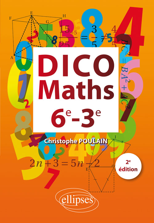 Dico Maths 6e-3e - 2�me �dition